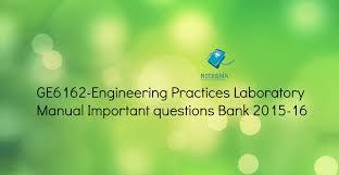 ge6162 engineering practices laboratory manual important questions