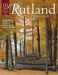 rutland magazine fall 2016 by rutland magazine issuu