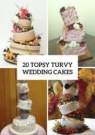 Non Traditional Wedding Decorations 20 Creative Topsy Turvy Wedding Cake Ideas Crazyforus