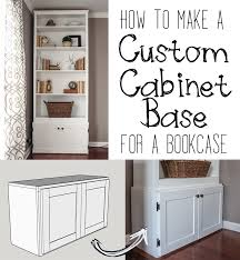 Plans For Bookcase How To Build A Custom Cabinet Base For A Bookcase
