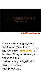 Fbf Meme - j jesses smith pr jadakiss featuring styles p we gonna make it prod