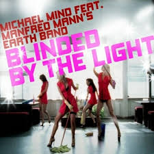 Blinded By Light Michael Mind U2013 Blinded By The Light Lyrics Genius Lyrics