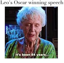 Leo Oscar Meme - 17 of the best leonardo dicaprio won an oscar memes ever movie