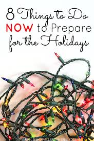 8 things to do now to prepare for the holidays sparkles of sunshine