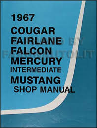 1967 repair shop manual mustang fairlane ranchero falcon cougar