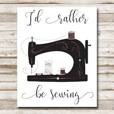 i u0027d rather be sewing printable craft room print home decor