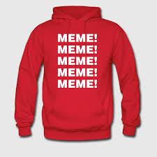 Hoodie Meme - meme hoodie spreadshirt