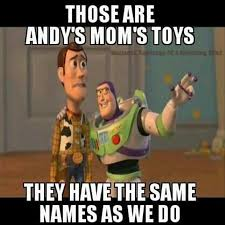 Super Mom Meme - mom s toys buzz and woody dump a day