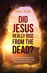 did jesus really rise from the dead paperback carl olson