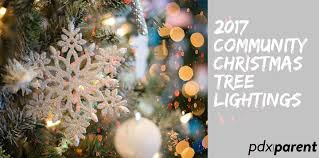 market commons tree lighting ceremony 2017 christmas tree lightings pdx parent