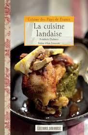 cuisine landaise calaméo la cuisine landaise