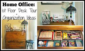Organize Office Desk Home Office 1st Floor Desk Tour Organization Ideas