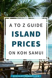 how much do things cost on koh samui koh samui price list updated