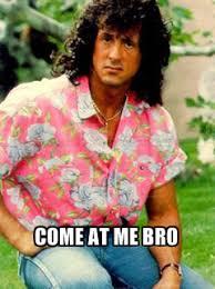 Rambo Meme - pretty rambo come at me bro come at me bro know your meme
