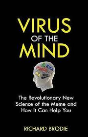 Virus Of The Mind The New Science Of The Meme - virus of the mind the new science of the meme by richard brodie