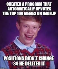 Meme Maker Program - bad luck brian software engineer imgflip