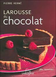 larousse cuisine dessert le larousse du chocolat cartonné hermé achat livre