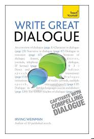 how to write good dialogue ten tips creative writing creative