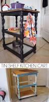 Shelf Kitchen Tin Shelf Kitchen Cart Makeover Dream A Little Bigger