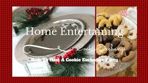 holiday entertaining how to host a cookie exchange party youtube