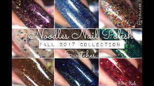 swatches noodles nail polish fall 2017 collection rikki u0027s