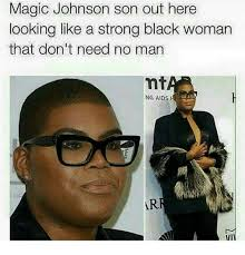 Magic Johnson Meme - magic johnson son out here looking like a strong black woman that