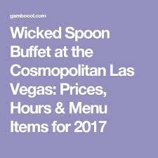 Wicked Spoon Las Vegas Buffet Price by Best 25 Las Vegas Buffet Prices Ideas On Pinterest Las Vegas