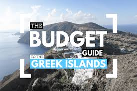 how to visit the greek islands on a budget 2017 edition