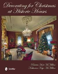 decorating historic homes decorating for christmas at historic houses by patricia hart mcmillan