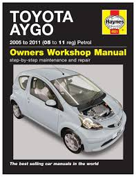 haynes owners workshop manual toyota aygo 2005 2011 petrol