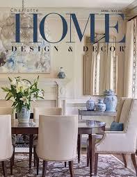 Home Design Magazines Pdf Charlotte Home Design U0026 Decor April May 2017 Free Pdf