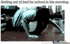 Get Out Of Bed Meme - getting out of bed for school in the morning by ben meme center