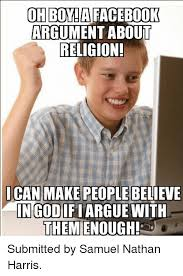How To Make Facebook Memes - oh bova facebook argument about religion i can make people believe