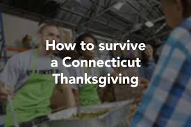 how to survive a connecticut thanksgiving connecticut post