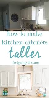 how to make kitchen cabinets how to make kitchen cabinets taller kitchen cabinets