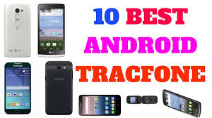 best tracfone android top 10 best android tracfone