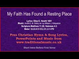 A Place Hymn My Faith Has Found A Resting Place Hymn Lyrics