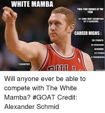 Year 12 Memes - white mamba two time rookie of the year 12 time mvp chion in 11