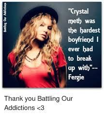 Crystal Meth Meme - crystal meth was the hardest boyfriend l ever bad to break up with