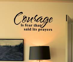 courage is fear prayers wall decals trading phrases prayers wall decal