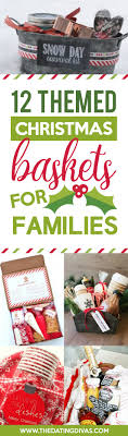 gift baskets for families 50 themed christmas basket ideas the dating divas