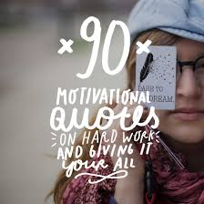 90 motivational quotes on work and giving it your all