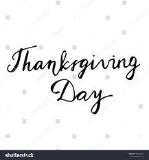 what about thanksgiving day thanksgiving day hand drawn lettering card stock vector 465236786