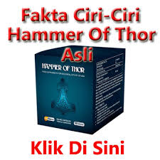 ciri obat hammer of thor asli dan palsu terbaru 2017