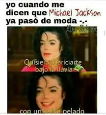 Memes De Michael Jackson - memes imaginas y chistes de michael jackson memes wattpad