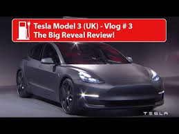 tesla model 3 uk vlog 3 the big reveal review youtube