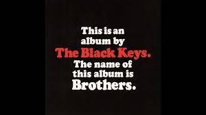 Black Photo Album The Black Keys Brothers 2010 Full Album Youtube