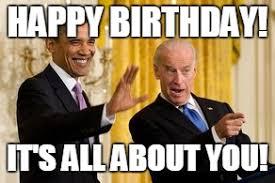 Obama Happy Birthday Meme - happy birthday from obama and joe imgflip