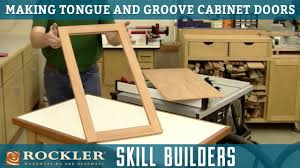 how to make tongue and groove cabinet doors rockler skill