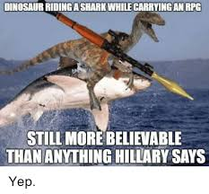 Dinosaurs Meme - dinosaur ridingasharkwhile carryinganrpg still more believable than